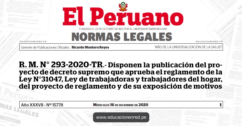 R. M. N° 293-2020-TR.- Disponen la publicación del proyecto de decreto supremo que aprueba el reglamento de la Ley N°31047, Ley de trabajadoras y trabajadores del hogar, del proyecto de reglamento y de su exposición de motivos