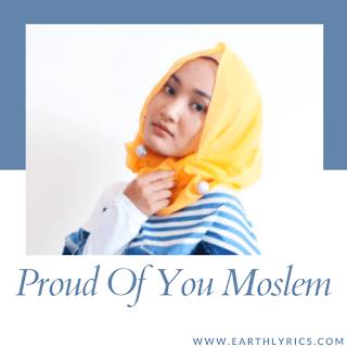 Proud of you moslem lyrics