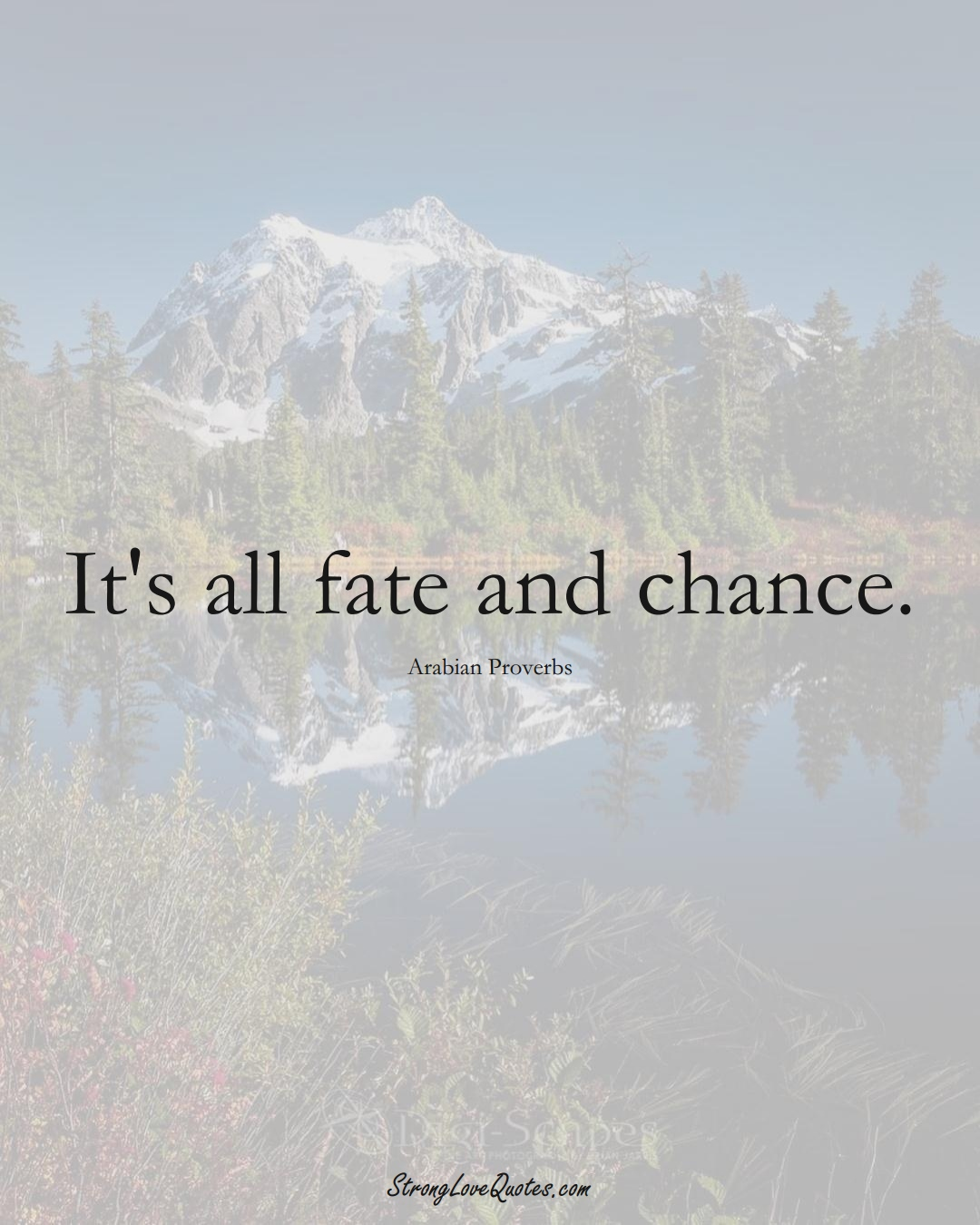 It's all fate and chance. (Arabian Sayings);  #aVarietyofCulturesSayings