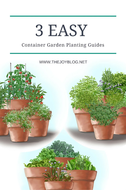3 Ridiculously Easy Container Garden Planting Guides // www.thejoyblog.net