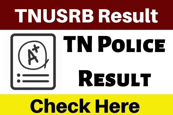 TNUSRB Result 2019 - Check TN Police Result 2019 for SI & Constable Vacancy