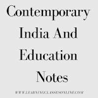 Contemporary India And Education Notes download free PDF in English Medium and Language for B.Ed, b ed, bed, b-ed, 1st, 2nd,3rd, 4th, 5th, 6th, first, second, third, fourth, fifth, sixth semester year student teachers teaching