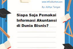 Siapa Saja Pemakai Informasi Akuntansi di Dunia Bisnis?