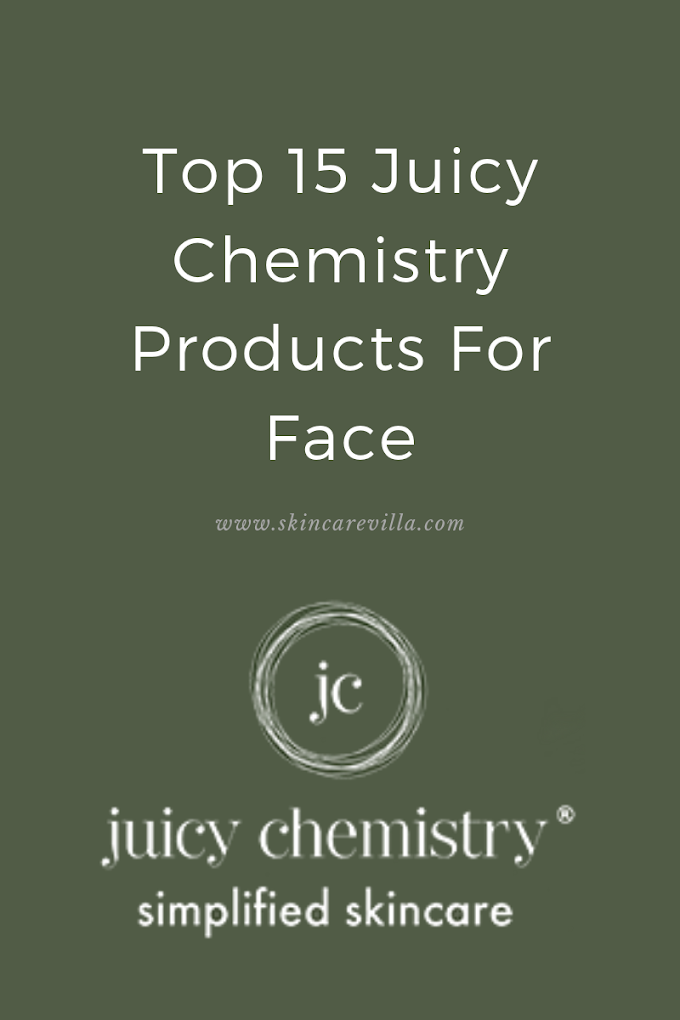 Top 15 Juicy Chemistry Products To Try Out for Your Face!