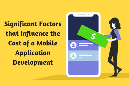 Significant Factors that Influence the Cost of a Mobile Application Development