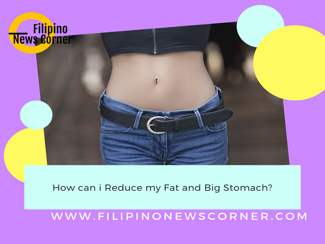 Here are the 20 tips to reduce your fat and big Stomach.