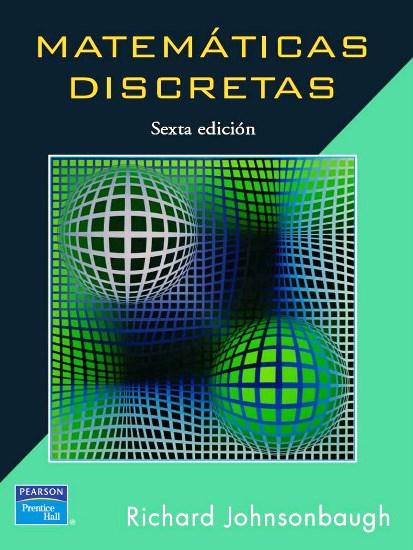 Matemáticas discretas, 6ta Edición – Richard Johnsonbaugh