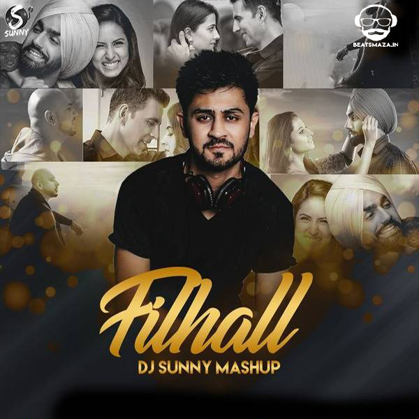 Filhall (Mashup) - DJ Sunny
