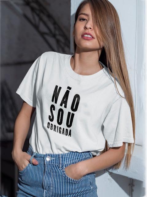 Camiseta Feminista - Não Sou Obrigada- Feminismo: Frases Feministas