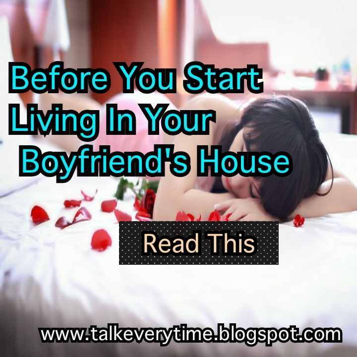 Before You Start Living In Your Boyfriend's House