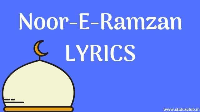 Noor-E-Ramzan FULL LYRICS [ UPDATED 2020 ] - NaatePaak