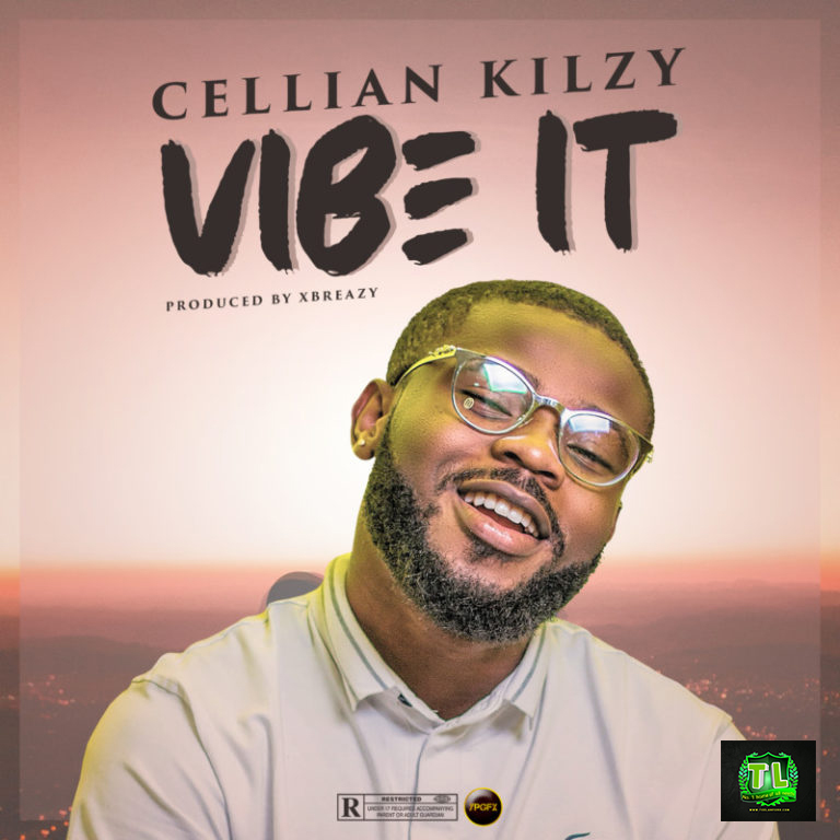 cellian-kilzy-vibe-it-prod-by-xbreazy-mp3-download
