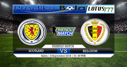 PREDIKSI SCOTLAND VS BELGIUM 8 SEPTEMBER 2018