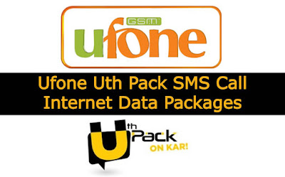 Ufone Uth Pack SMS Call Internet Data Packages