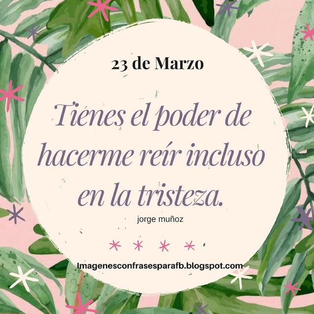 Frase del Día 23 de Marzo #Frases