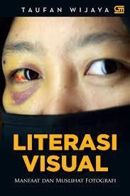 LITERASI VISUAL MANFAAT MUSLIHAT FOTOGRAFI