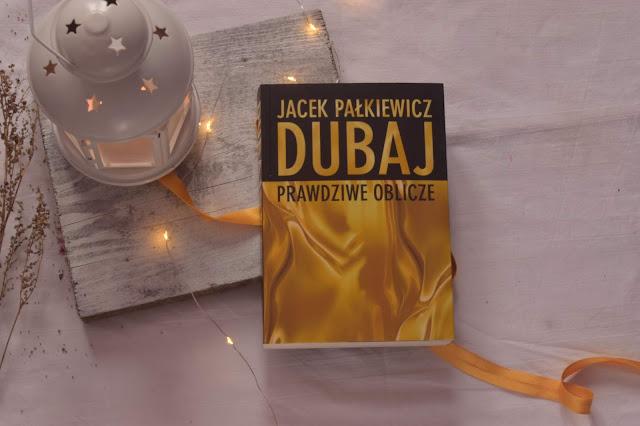 """Jacek Pałkiewicz - ,,Dubaj. Prawdziwe oblicze"""" (recenzja)"""