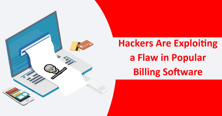 Hackers Are Exploiting a Flaw in Popular Billing Software to Deploy Ransomware