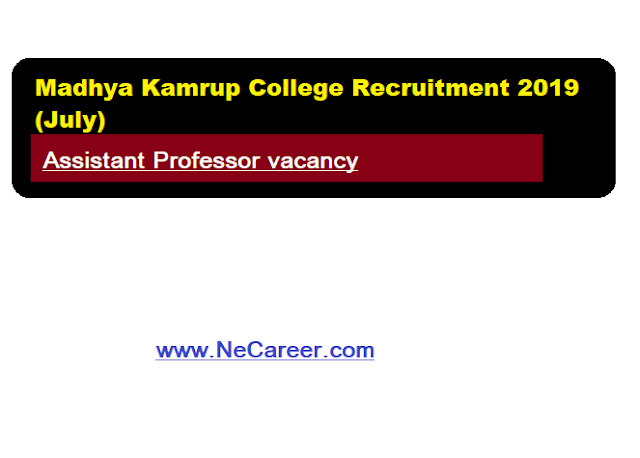 Madhya Kamrup College Recruitment 2019 (July)