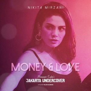 Lirik Lagu Money And Love OST. Jakarta Undercover – Nikita Mirzani