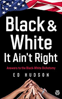 Black & White It Ain't Right - Black Literature by Ed Hudson - book promotion sites