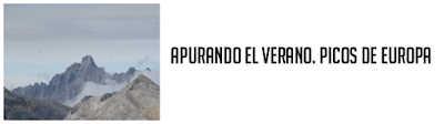 http://gloriaorapel.blogspot.com.es/2017/10/apurando-el-verano-picos-de-europa.html