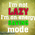 I'm not lazy, funny Pics and images for facebook, whatsapp, twitter etc
