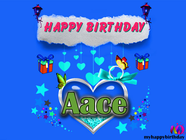 Happy Birthday Aace - Happy Birthday To You