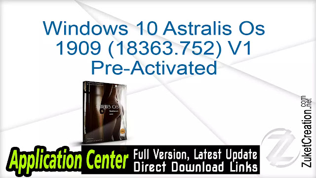 Windows 10 Astralis Os 1909 (18363.752) V1 Pre-Activated