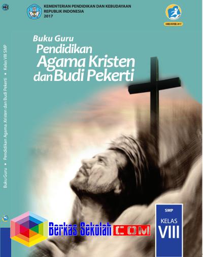 Buku Guru SMP/MTs Pendidikan Agama Kristen dan Budi Pekerti Kurikulum 2013 Revisi 2017 Kelas 8 Download