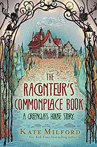 The Raconteur's Commonplace Book: A Greenglass House Story by Kate Milford