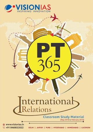Vision IAS PT 365 International Relations 2019 for UPSC CS (P) 2019
