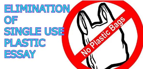 Elimination of Single Use Plastic Essay