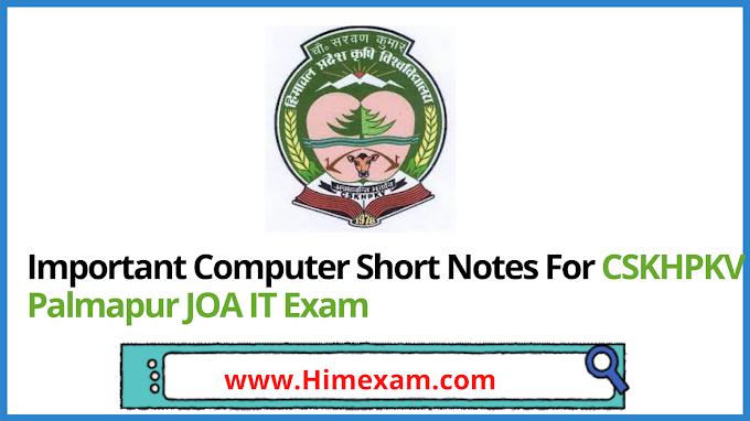 Important Computer Short Notes For CSKHPKV Palmapur JOA IT Exam