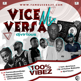 MIXTAPE: Famousbaze x DJ Virtuous — Vice Versa Mixtape (Zeedo Baddo)