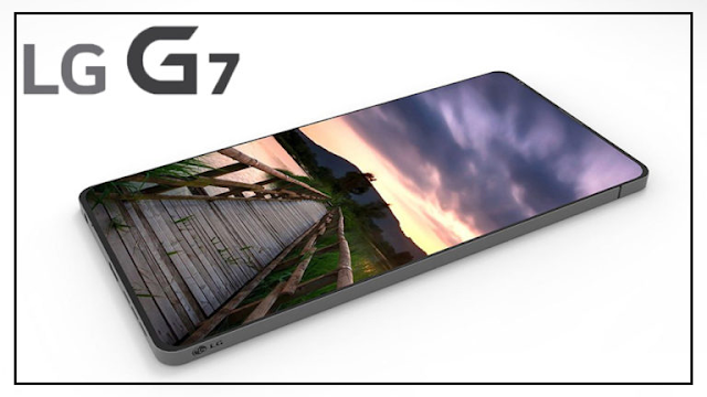 LG G7 & LG G7+ Official Specifications, Price and Release Date From MWC 2018
