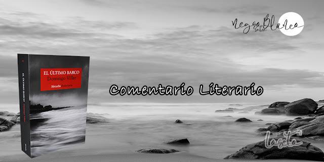 Comentario Literario: El último barco, Domingo Villar. Composición María Loreto Navarro. Blog Negro sobre Blanco