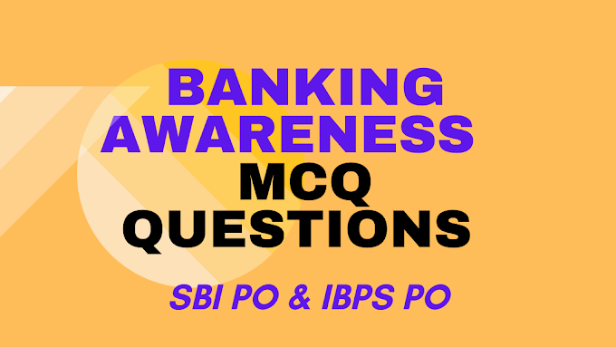 Banking Awareness: MCQ Banking Awareness for SBI PO and IBPS PO Exam 2021