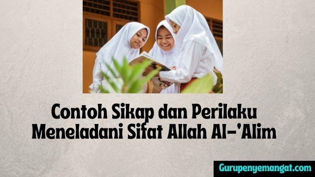 Sikap dan Perilaku Meneladani Sifat Allah Al-Alim