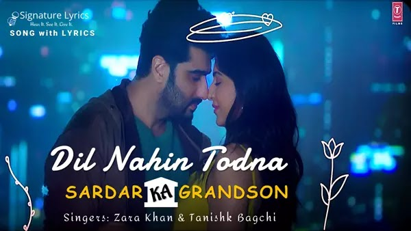 Dil Nahin Todna Lyrics - Sardar Ka Grandson   Tanishk Bagchi