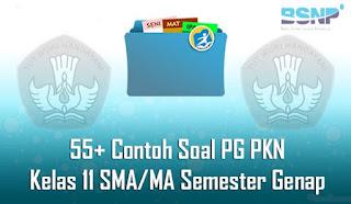 Contoh Soal dan Jawaban PG PKN Kelas 11 SMA/MA Semester Genap Terbaru