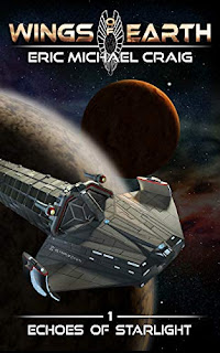 Wings of Earth: 1 - Echoes of Starlight - a hard sci fi space opera book promotion sites by Eric Michael Craig