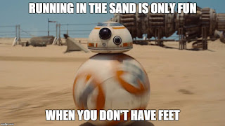 Running in the sand is only fun when you don't have feet like BB-8 in Star Wars.