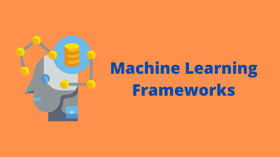 Top 5 Machine Learnig tools and Frameworks