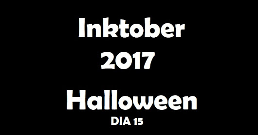 Inktober 2017 - Halloween - Dia 15 (Day 15) - VIDEO