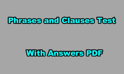 Phrases and Clauses Test With Answers PDF.