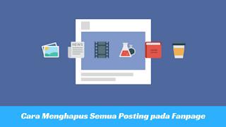 Cara Cepat Menghapus Semua Postingan di Halaman Facebook Tutorial Cepat Menghapus Semua Postingan di Halaman Facebook