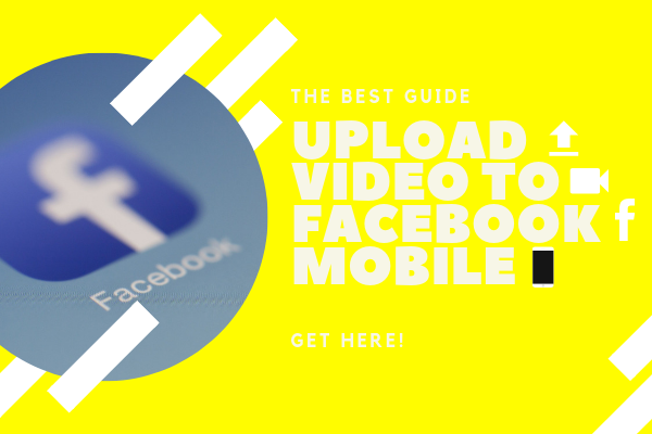 Upload Videos Facebook Mobile<br/>