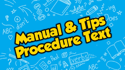 Manual and Tips (Procedure Text) SMK Kelas XI