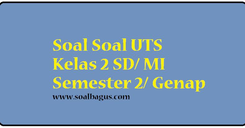 Soal Uts Akidah Kelas 2 Semester 2 Genap 2017 Soalbagus Com